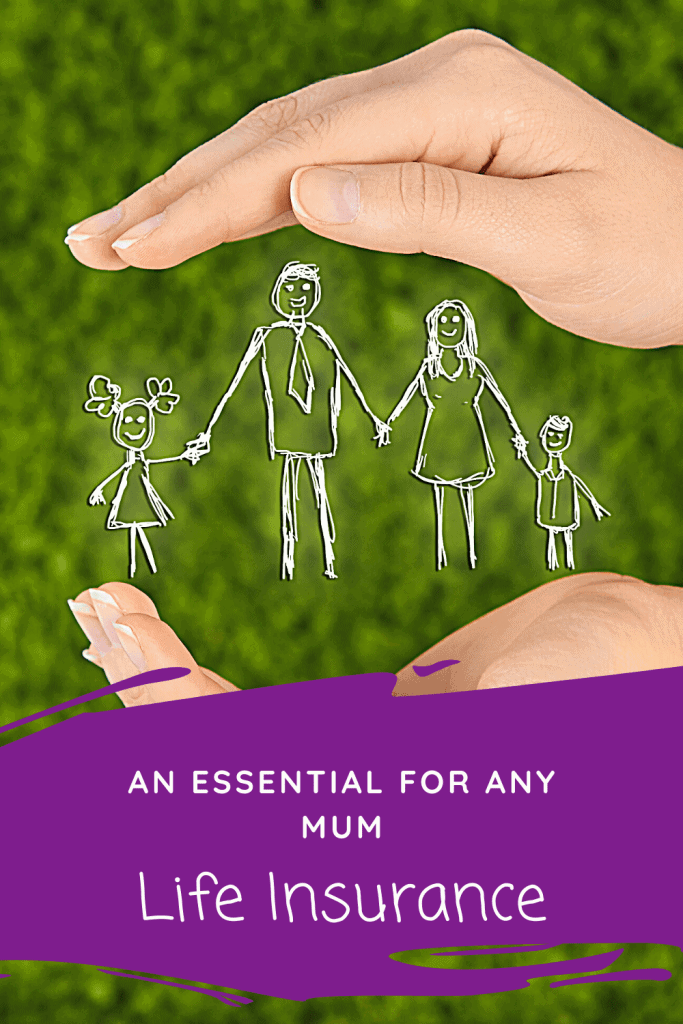 Life Insurance is an essential for any mum. Protect your family.