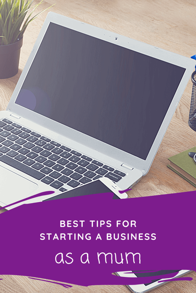 Looking to start a business as a mum? Look no further, here is the best tips for starting a business as a mum